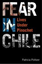 Fear in Chile:  Lives Under Pinochet