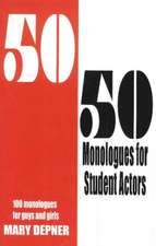 50/50 Monologues for Student Actors: 100 Monologues for Guys & Girls