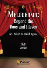 Melodrama -- Beyond the Boos and Hisses: or ... Never Be Foiled Again!