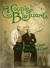 A Couple of Blaguards:  1870-1945