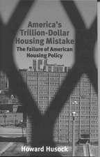 America's Trillion-Dollar Housing Mistake