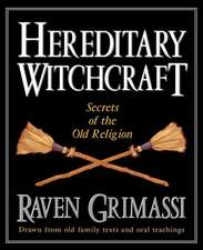 Hereditary Witchcraft:  Secrets of the Old Religion
