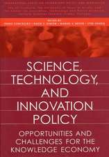 Science, Technology, and Innovation Policy:  Opportunities and Challenges for the Knowledge Economy