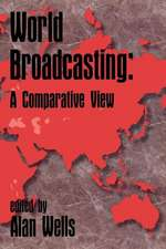 World Broadcasting:  A Comparative View