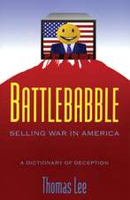 Battlebabble:  Selling War in America