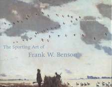 The Sporting Art of Frank W. Benson