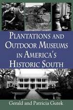 Plantations and Outdoor Museums in America's Historic South