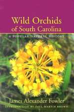 Wild Orchids of South Carolina:  A Popular Natural History