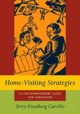 Home-Visiting Strategies:  A Case-Management Guide for Caregivers