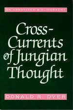 Cross-Currents of Jungian Thought:  An Annotated Bibliography
