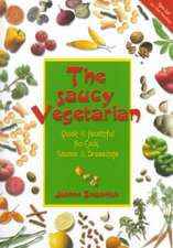 The Saucy Vegetarian:  Quick and Healthy, No-Cook Sauces and Dressing