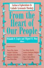 From the Heart of Our People:  Latino/A Explorations in Catholic Systematic Theology