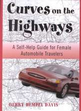 Curves on the Highway: A Self-Help Guide for Female Automobile Travelers