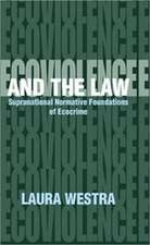 Ecoviolence and the Law: Supranational Normative Foundation of Ecocrime