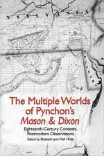 The Multiple Worlds of Pynchon`s Mason & Dixon – Eighteenth–Century Contexts, Postmodern Observations