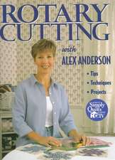 Rotary Cutting with Alex Anderson - Print on Demand Edition
