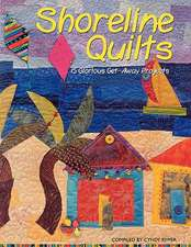 Shoreline Quilts:  15 Glorious Get-Away Projects