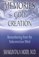 Memories of God and Creation:  Remembering from the Subconscious Mind