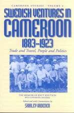 Swedish Ventures in Cameroon, 1883-1923
