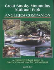 Great Smoky Mountains National Park Angler's Companion:  Complete Fishing Guide to America's Most Popular National Park