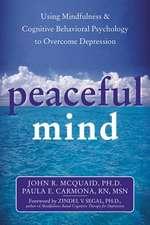 Peaceful Mind:  Using Mindfulness & Cognitive Behavioral Psychology to Overcome Depression