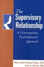 The Supervisory Relationship:  A Contemporary Psychodynamic Approach