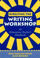 Directing the Writing Workshop:  An Elementary Teacher's Handbook