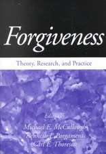 Forgiveness:  Theory, Research, and Practice