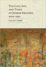 The Life, Art, and Times of Joseph Delaney, 1904–1991