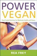 Power Vegan:  Plant-Fueled Nutrition for Maximum Health and Fitness