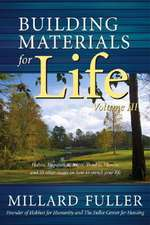 Building Materials for Life, Volume III:  Lessons for Christians on How to Speak Effectively and When to Remain Silent
