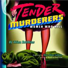 Tender Murderers:  Women Who Kill