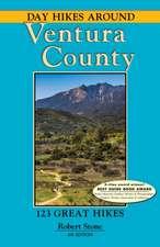 Day Hikes Around Ventura County: 123 Great Hikes