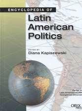 Encyclopedia of Latin American Politics