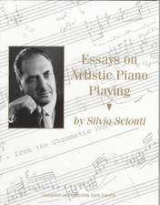 The Essays on Artistic Piano Playing and Other Topics