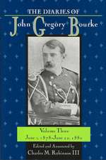 The Diaries of John Gregory Bourke:  June 1, 1878-June 22, 1880