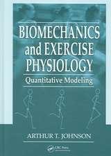 Biomechanics and Exercise Physiology:  Quantitative Modeling