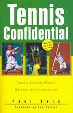 Tennis Confidential: Today's Greatest Players, Matches, and Controversies