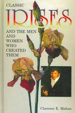 Classic Irises and the Men and Women Who Created Them