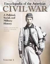 Encyclopedia of the American Civil War: A Political, Social, and Military History