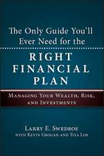 The Only Guide You′ll Ever Need for the Right Financial Plan: Managing Your Wealth, Risk, and Investments
