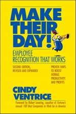 Make Their Day!: Employee Recognition That Works: Employee Recognition That Works