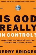 Is God Really in Control?:  Trusting God in a World of Terrorism, Tsunamis, and Personal Tragedy