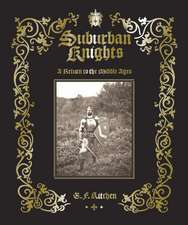 Suburban Knights: A Return to the Middle Ages