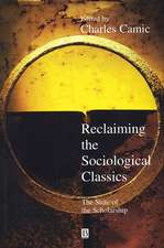 Reclaiming the Sociological Classics: The State of the Scholarship