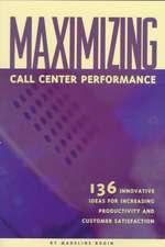 Maximizing Call Center Performance