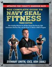 The Complete Guide to Navy Seal Fitness:  Updated for Today's Warrior Elite [With DVD]