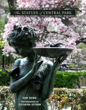 The Statues Of Central Park: A Photographic Tribute to New York City's Most Famous Park and Its Monuments