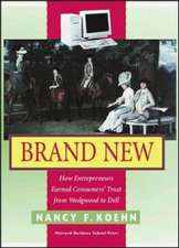 Brand New:  How Entrepreneurs Earned Customers' Trust, from Wedgewood to Dell