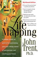 Lifemapping:  A Helpful, Hands-On Process for Overcoming Your Past, Taking Control of Your Present, and Charting Y